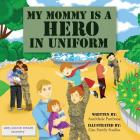 My Mommy is a Hero in Uniform Cover Image