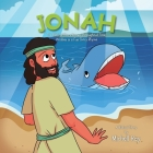 Jonah: The Biblical Story Known Throughout Time, Written in a Fun Story Rhyme Cover Image
