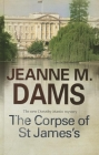 The Corpse of St James's (Dorothy Martin Mysteries #12) Cover Image