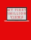 My First 1 million views journal Red 120 Pages - 8.5x11 inches Cover Image