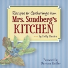 Recipes for Gatherings from Mrs. Sundberg's Kitchen Cover Image