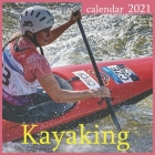 Kayaking: 2021 Kayaking Wall Calendar by Pub Print, 12 Month 8.5 x 8.5 Inch, Boats Water Boating Sports Cover Image