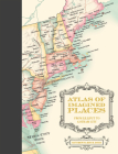 Atlas of Imagined Places: from Lilliput to Gotham City Cover Image