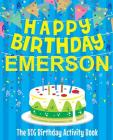 Happy Birthday Emerson - The Big Birthday Activity Book: (Personalized Children's Activity Book) Cover Image