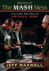 The Secrets of the M*A*S*H Mess: The Lost Recipes of Private Igor Cover Image