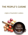 The People's Cuisine: Origins of Australia's cookery Cover Image