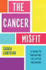 The Cancer Misfit: A Guide to Navigating Life After Treatment Cover Image