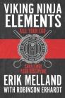 Viking Ninja Elements: Kill Your Ego, Challenge Your Discipline Cover Image