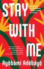 Stay with Me: A novel Cover Image