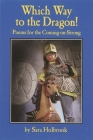 Which Way to the Dragon?: Poems for the Coming-on-Strong Cover Image