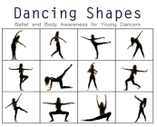 Dancing Shapes: Ballet and Body Awareness for Young Dancers Cover Image