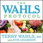 The Wahls Protocol Lib/E: How I Beat Progressive MS Using Paleo Principles and Functional Medicine Cover Image
