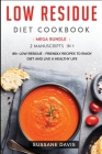 Low Residue Diet Cookbook: MEGA BUNDLE - 2 Manuscripts in 1 - 80+ Low Residue - friendly recipes to enjoy diet and live a healthy life Cover Image