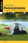 Camping Pennsylvania: A Comprehensive Guide To Public Tent And RV Campgrounds, 2nd Edition (State Camping) Cover Image