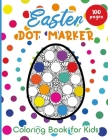 Easter Dot Marker: Easter Coloring Book for Kids - 100 Pages Cover Image