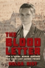 The Blood Letter: How a Young Woman Survived Four Soviet East German Prisons Cover Image