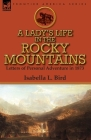 A Lady's Life in the Rocky Mountains: Letters of Personal Adventure in 1873 Cover Image
