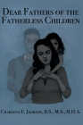 Dear Fathers of the Fatherless Children Cover Image