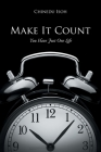 Make It Count: You Have Just One Life Cover Image