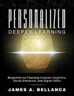 Personalized Deeper Learning: Blueprints for Teaching Complex Cognitive, Social-Emotional, and Digital Skills (a How-To Guide for Deep Learning and Cover Image