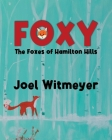 Foxy: The Foxes of Hamilton Hills Cover Image