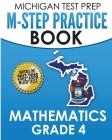 MICHIGAN TEST PREP M-STEP Practice Book Mathematics Grade 4: Practice and Preparation for the M-STEP Mathematics Assessments Cover Image