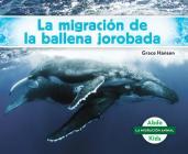 La Migración de la Ballena Jorobada (Humpback Whale Migration) (Spanish Version) Cover Image