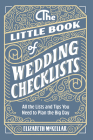 The Little Book of Wedding Planner Checklists: All the Lists and Tips You Need to Plan the Big Day Cover Image