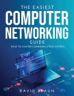 The Easiest Computer Networking Guide: How to master communication system Cover Image