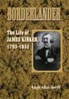 Borderlander: The Life of James Kirker, 1793-1852 Cover Image
