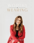 Worthy of Wearing: How Personal Style Expresses Our Feminine Genius Cover Image
