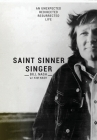 Saint Sinner Singer: An Unexpected, Redirected, Resurrected Life Cover Image