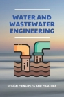 Water And Wastewater Engineering: Design Principles And Practice: Industrial Wastewater Characteristics Cover Image