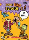 100 Blagues! Et Plus... N? 2 (100 Blagues! Et Plus? #2) Cover Image