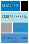 Diagnosis: Schizophrenia: A Comprehensive Resource for Consumers, Families, and Helping Professionals, Second Edition Cover Image