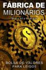 Fábrica de Milionários: Bolsa de Valores Para Leigos Cover Image