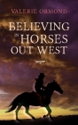 Believing In Horses Out West Cover Image