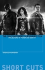 The Contemporary Superhero Film: Projections of Power and Identity (Short Cuts) Cover Image