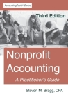 Nonprofit Accounting: Third Edition: A Practitioner's Guide Cover Image