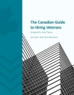 The Canadian Guide to Hiring Veterans: Designed for Small Teams Cover Image