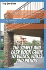 The Simple And Easy Book Guide To Walks, Walls And Patios Cover Image