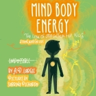 Mind Body Energy: Law Of Attraction For Kids Cover Image