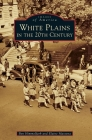 White Plains in the 20th Century Cover Image