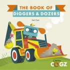 The Book of Diggers and Dozers (Clever Cogz) Cover Image