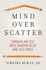 Mind Over Scatter: Conquer Any Test with Sharper Focus and Less Stress Cover Image