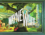 Wayne White: Maybe Now I'll Get the Respect I So Richly Deserve Cover Image