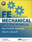 PPI FE Mechanical Review Manual, New Edition by Michael R. Lindeburg, PE – Comprehensive FE Book for the FE Mechanical Exam Cover Image