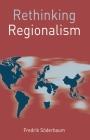 Rethinking Regionalism (Rethinking World Politics) Cover Image