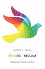 Rainbow Theology: Bridging Race, Sexuality, and Spirit Cover Image
