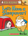 Let's Have a Sleepover!: An Acorn Book (Hello, Hedgehog! #2) Cover Image